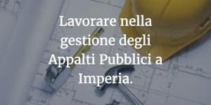 Lavorare nella gestione degli Appalti Pubblici a Imperia.